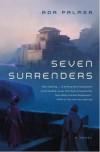 Seven Surrenders - Ada Palmer