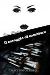 Il coraggio di cambiare (Italian Edition) - Sara Neptune, Yuko Ichihara