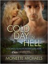 Cold Day In Hell - Monette Michaels