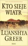 Kto sieje wiatr - Luanshya Greer