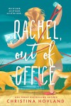 Rachel, Out of Office - Christina Hovland