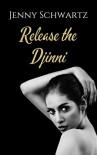 Release the Djinni - Jenny Schwartz