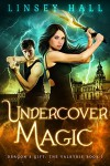 Undercover Magic (Dragon's Gift: The Valkyrie Book 1) - Linsey Hall