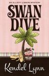 Swan Dive (An Elliott Lisbon Mystery Book 3) - Kendel Lynn