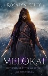 Melokai (In the Heart of the Mountains Book 1) - Rosalyn Kelly
