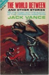 The World Between and Other Stories - Jack Vance