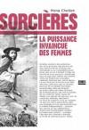 Sorcières: La Puissance Invaincue des Femmes - Mona Chollet