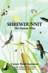 Shrewdunnit: The Nature Files - Conor Jameson