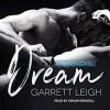 Dream - Garrett Leigh, Shaun Grindell