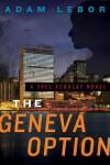 The Geneva Option: A Yael Azoulay Novel - Adam LeBor