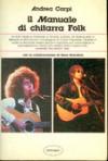 Il Manuale di chitarra folk - Andrea Carpi, Reno Brandoni, Augusto Veroni
