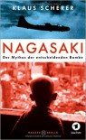 Nagasaki: Der Mythos der entscheidenden Bombe ( 27. Juli 2015 ) - Klaus R. Scherer