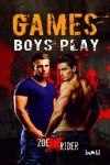 Games Boys Play - Zoe X. Rider