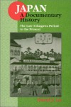 Japan: A Documentary History - The Late Tokugawa Period to the Present - David John Lu