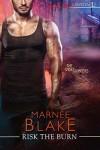 Risk the Burn - Marnee Blake