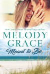 Meant to Be (Sweetbriar Cove, #1) - Melody Grace