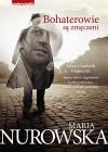 Bohaterowie sa zmeczeni - Maria Nurowska