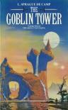 The Goblin Tower - L. Sprague de Camp