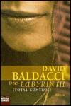 Das Labyrinth. Total Control. (Taschenbuch) - David Baldacci