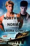 Northwest of Normal - Laura Gomez