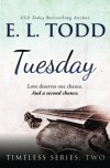 Tuesday (Timeless Series) (Volume 2) - E.  L. Todd