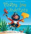 Pirates Love Underpants - Claire Freedman, Ben Cort