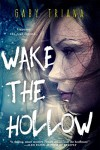 Wake the Hollow - Gaby Triana