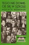 Tego nie dowiecie się w szkole - Wojciech Wiśniewski