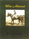 War Admiral - Edward L. Bowen