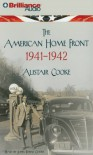 The American Home Front: 1941-1942 - Alistair Cooke