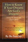 How To Know If Your Dreams Are God's Dreams: Finding His Will in Your Deepest Desires - Bo Sanchez