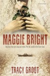 Maggie Bright: A Novel of Dunkirk - Tracy Groot