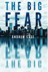 The Big Fear (Hollow City Series) - Andrew Case