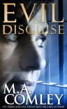 Evil In Disguise - M.A. Comley