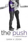The Push - A Sequel to The Pull - Sara V. Zook