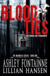 Blood Ties: The Bonds Are Permanent (The Magnolia Series Book 1) - Ashley Fontainne, Lillian Hansen