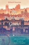 The Publishing Game - Adventures in Books: 150 years of Hodder & Stoughton - Edward Stourton