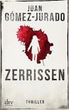 Zerrissen: Thriller - Juan Gómez-Jurado, Carsten Regling