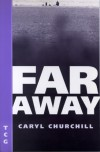 Far Away (Nick Hern Books Drama Classics) - Caryl Churchill