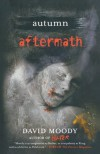 Autumn: Aftermath - David Moody