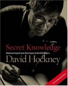 Secret Knowledge: Rediscovering the Lost Techniques of the Old Masters - David Hockney
