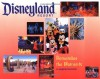 Disneyland Resort Remember the Moments: A Magical Souvenir - Tim O'Day, Lorraine Santoli