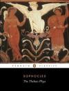 The Theban Plays: King Oedipus / Oedipus at Colonus / Antigone - E.F. Watling, Sophocles