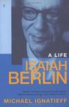 Isaiah Berlin: A Life - Michael Ignatieff, M. Ignatev