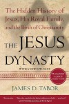 The Jesus Dynasty: The Hidden History of Jesus, His Royal Family, and the Birth of Christianity - James D. Tabor