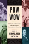 Pow Wow: Charting the Fault Lines in the American Experience - Ishmael Reed, Carla Blank