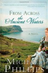 From Across the Ancient Waters - Michael             Phillips