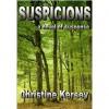 Suspicions: a novel of suspense - Christine Kersey