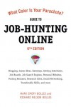 What Color Is Your Parachute? Guide to Job-Hunting Online, Sixth Edition: Gateways, Supersites, Search Engines, Mobile Apps, Social Networking, the Underweb, ... Niche Sites, Transferable Skills, and more - Mark Emery Bolles, Richard Nelson Bolles