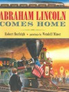 Abraham Lincoln Comes Home - Robert Burleigh, Wendell Minor